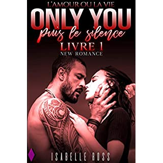 Only You / Puis Le Silence: [Livre 1 / New Romance]