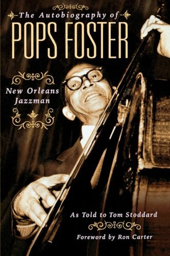 The Autobiography of Pops Foster: New Orleans Jazz Man (English Edition)