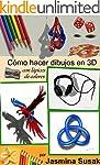 C�mo Hacer Dibujos en 3D: con L�pices...