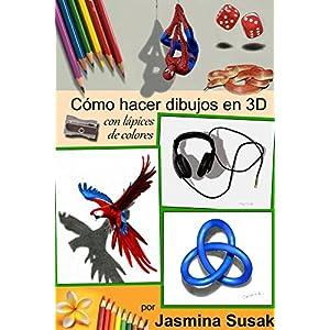 Cómo Hacer Dibujos en 3D: con Lápices de Colores por Jasmina Susak, Cómo Dibujar Objetos en 3D, Tutoriales Paso a Pas