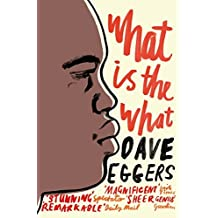 What is the What by Dave Eggers (2008-07-03)