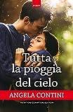 eBook Gratis da Scaricare Tutta la pioggia del cielo eNewton Narrativa (PDF,EPUB,MOBI) Online Italiano