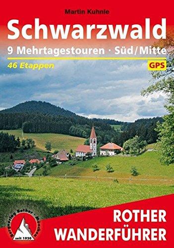Schwarzwald - Süd/Mitte: 9 Mehrtagestouren. 46 Etappen. Mit GPS-Tracks. (Rother Wanderführer)
