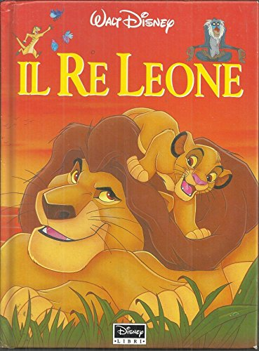 Walt Disney: Il Re Leone, I° Ed. Disney Libri