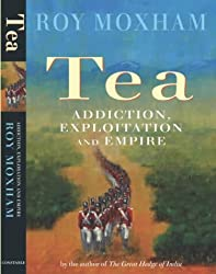 Tea: Addiction, Exploitation and Empire