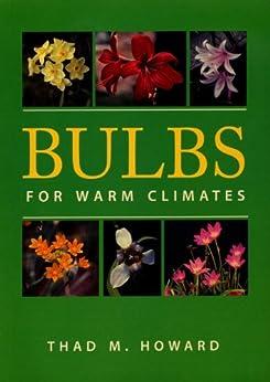 Bulbs for Warm Climates par [Howard, Thad  M.]