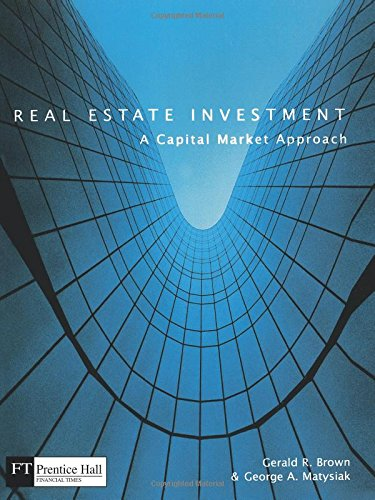 Real Estate Investment; A Capital Market Approach: A Capital Market Approach (Investments Real Estate)