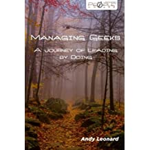 Managing Geeks - A Journey of Leading by Doing
