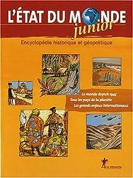 L'Etat du monde Junior : Encyclopédie historique et géopolitique