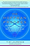 The Hoffman Process: The World-Famous Technique That Empowers You to Forgive Your Past, Heal Your Pre sent, and Transform Your Future (English Edition)