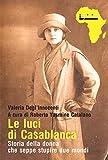 Le luci di Casablanca: Storia della donna che seppe stupire due mondi (Italian Edition)
