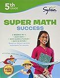 5th Grade Super Math Success (Sylvan Learning Math Workbooks)
