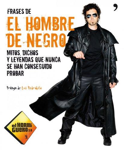 Frases de El Hombre de Negro: Mitos, dichos y leyendas que nunca se han conseguido probar por El hormiguero 3.0