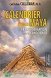 Calendrier Maya - La transformation de la conscience