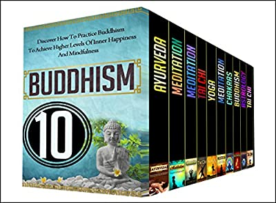 Buddhism: 10 Book Box Set - Get 10 Amazing Buddhism And Yoga And Meditation Books All In 1 (English Edition)