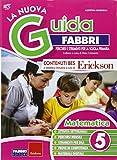 La nuova guida Fabbri. Matematica. Guida per l'insegnante della 5ª classe elementare