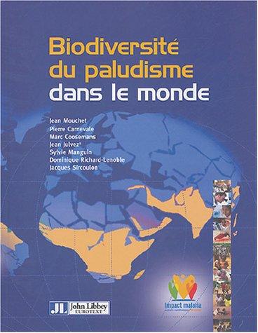 Biodiversite Du Paludisme Dans Le Monde par Jm Mouchet