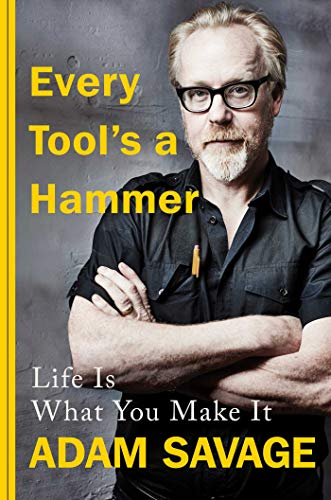 Every Tool's a Hammer: Life Is What You Make It (English Edition)