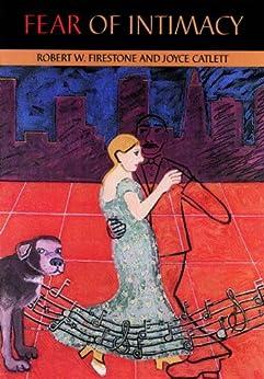 Fear of Intimacy von [Firestone, Robert W., Catlett, Joyce]