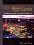 Sounding Spokane: Perspectives on the Built Environment of a Regional City