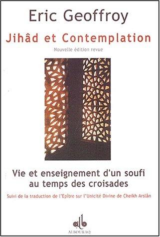 Jihd et contemplation. Vie et enseignement d'un soufi au temps des croisades
