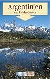 Argentinien, Chile, Paraguay, Uruguay. Richtig reisen. Reise- Handbuch -
