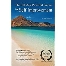 Prayer | The 100 Most Powerful Prayers for Self Improvement — With 4 Bonus Books to Pray for Anti-Aging, Easy Breathing, Body Image & Success — for Men & Women