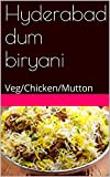 Hyderabad dum biryani: Veg/Chicken/Mutton
