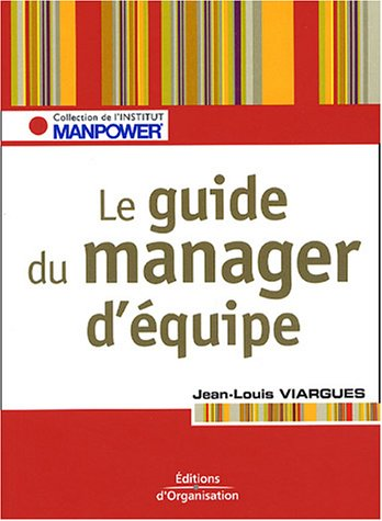 Le guide du manager d'équipe: Les clés pour gérer vos ressources humaines