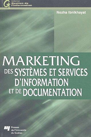 Marketing des systèmes et services d'information et de documentation : Traité pour l'enseignement et la pratique du marketing de l'information