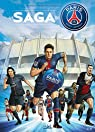 Paris Saint-Germain - La Saga du PSG par Mariolle