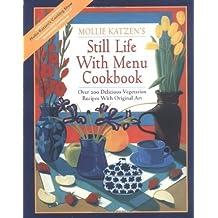 Still Life with Menu Cookbook by Mollie Katzen (1994-10-01)