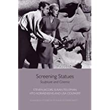 Screening Statues: Sculpture and Cinema (Edinburgh Studies in Film and Intermediality)