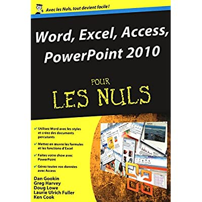 Word, Excel, Access, PowerPoint 2010 Pour Les Nuls