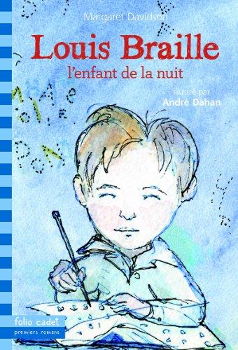 Louis Braille, l'enfant de la nuit