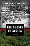 The Ghosts of Africa: A Novel (English Edition)