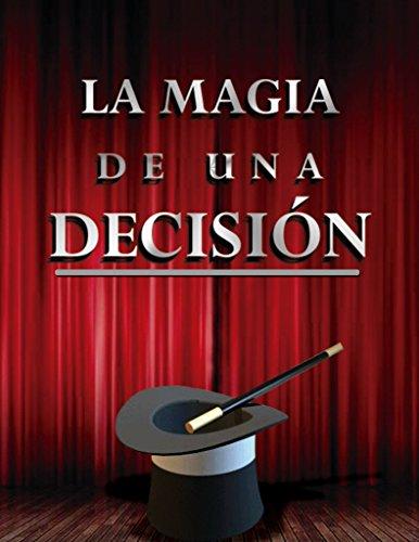 La Magia de Una Decisión