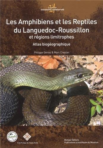 Les amphibiens et les reptiles du Languedoc-Roussillon et régions limitrophes - Atlas biogéographique.