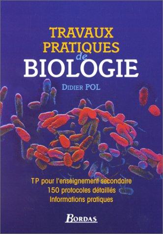 BIOLOGIE. Travaux pratiques pour l