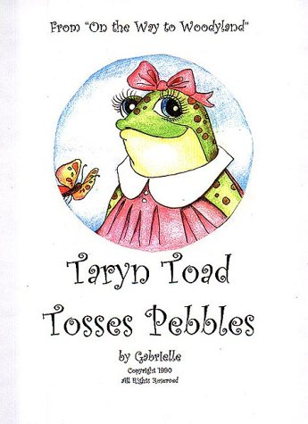 Taryn Toad Tosses Pebbles (On the Way to Woodyland Series)