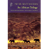 """An African Trilogy: """"Sand Rivers"""", """"Tree Where Man Was Born"""", """"African Silences"""" (Harvill Press Editions)"""