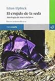El crujido de la seda: Antología del microrrelatos (Reloj de arena)