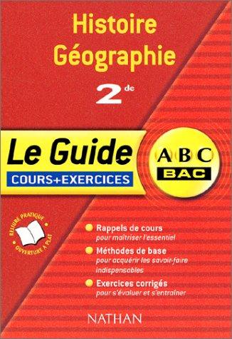 ABC du Bac : Histoire - Géographie, 2nde