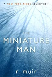 The Miniature Man by r. muir (2005-06-01)