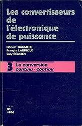 CONVERTISSEURS CONTINU/CONTINU. Tome 3