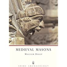 Medieval Masons (Shire Archaeology) by Malcolm Hislop (2009-11-17)