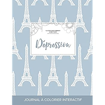 Journal de Coloration Adulte: Depression (Illustrations D'Animaux Domestiques, Tour Eiffel)