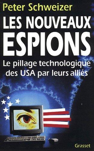 Les nouveaux espions : Le pillage technologique des USA par leurs alliés