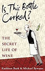 Is This Bottle Corked? The Secret Life of Wine