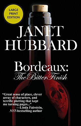 Bordeaux: The Bitter Finish: A Vengeance in the Vineyard Mystery